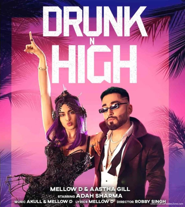 Drunk N High Ringtone Download Mellow D And Aastha Gill Androidmobileszone Com