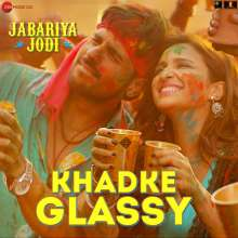 Khadke Glassy Ringtone of Jabariya Jodi Yo Yo Honey Singh
