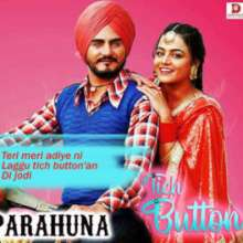 Parahuna (Tich Button) Punjabi New Song Ringtone