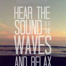 Here Waves and Relax Quote